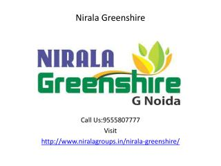 Nirala Greenshire Luxury apartments @ 9555807777