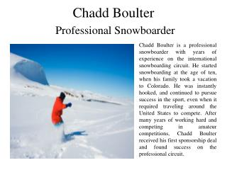 Chadd Boulter - Professional Snowboarder
