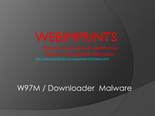W97M / Downloader  Malware