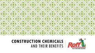 Construction chemicals and their benefits
