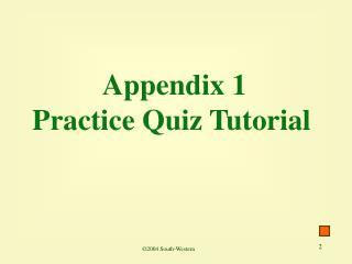 Appendix 1 Practice Quiz Tutorial