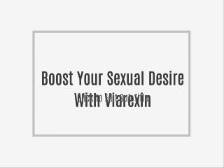 Boost Your Sexual Desire With Viarexin