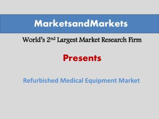 Refurbished Medical Equipment Market worth $9.37 Billion by 2019