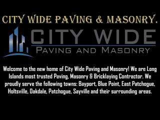 City wide paving & masonry by citywidepavingandmasonry.