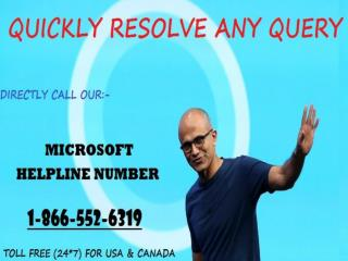 For Any Query  Microsoft Helpline 1-866-552-6319  Toll Free