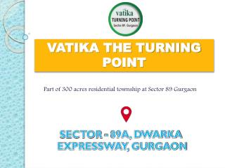 vatika The Turning Point offers 2 bhk flats in Dwarka Expressway