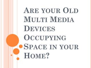 Multi Media Devices Recycling