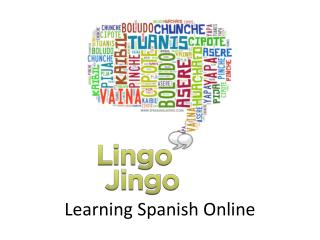 Learning Spanish Online - Lingo Jingo