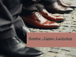 Hombre - Zapato- Lacityshop