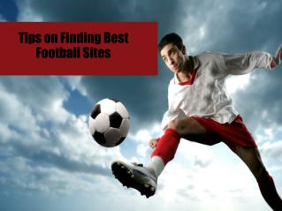 Tips on Finding Best Football Sites
