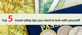 Top 5 travel safety tips you need to lock with yourself