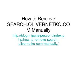 How to Remove SEARCH.OLIVERNETKO.COM Manually