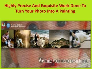 Highly Precise And Exquisite Work Done To Turn Your Photo Into A Painting