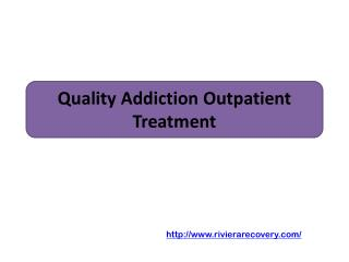 Quality Addiction Outpatient Treatment