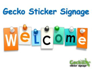 Gecko Sticker Signage- Efficient Tool to Promote Brands