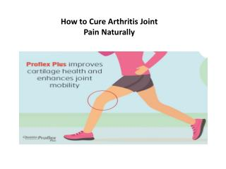 How to cure arthritis joint pain naturally