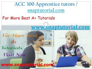 ACC 300 Apprentice tutors - snaptutorial.com