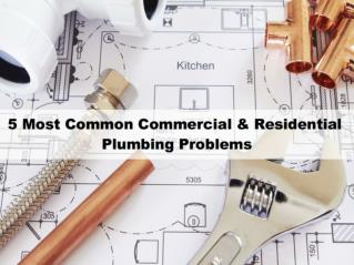 5 Most Common Commercial & Residential Plumbing Problems