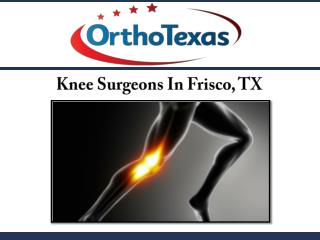 Knee Surgeons In Frisco, TX