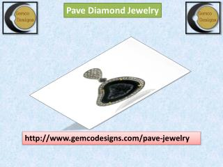 Get Your Pave Diamond Jewelry