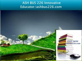 ASH BUS 226 Innovative Educator/ash bus226.com