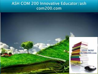 ASH COM 200 Innovative Educator/ash com200.com