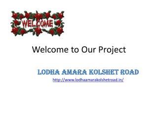 Lodha Amara Kolshet Road