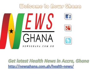 Latest heath News in Accra, Ghana at News Ghana