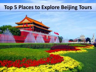 Top 5 Places to Explore Beijing Tours