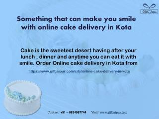 Something that can make you smile with online cake delivery in Kota