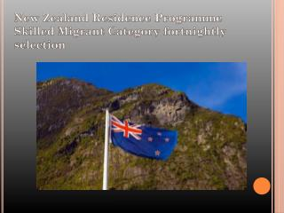 New Zealand Residence Programme Skilled Migrant Category fortnightly selection