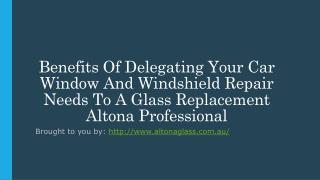 Benefits Of Delegating Your Car Window And Windshield Repair Needs To