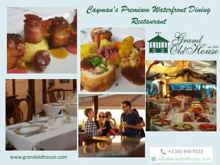 Grand Old House is one of the finest waterfront restaurants on Grand Cayman