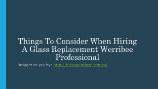 Things To Consider When Hiring A Glass Replacement Werribee Professional