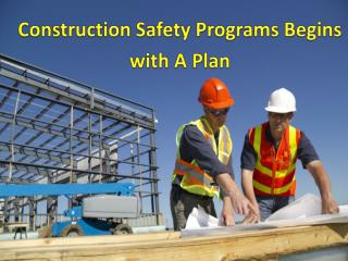 construction safety programs begins with a plan