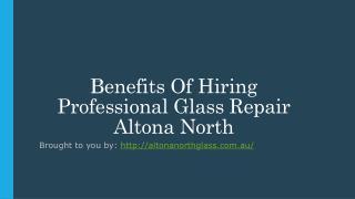 Benefits Of Hiring Professional Glass Repair Altona North