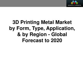 3D Printing Metal Market worth 776.8 Million USD by 2020