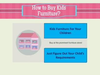 How to Buy Kids Furniture?