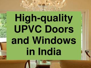 High-quality UPVC Doors and Windows in India