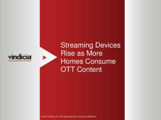 Streaming Devices Rise as More Homes Consume OTT Content