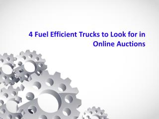4 Fuel Efficient Trucks to Look for in Online Auctions