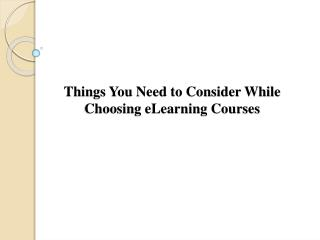 Things You Need to Consider While Choosing eLearning Courses