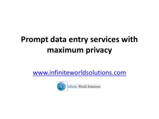 Prompt data entry services with maximum privacy