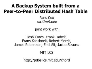 A Backup System built from a  Peer-to-Peer Distributed Hash Table
