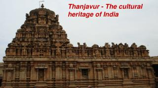 There are many places to visit in Thanjavur