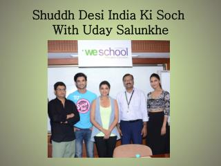 Shuddh Desi India Ki Soch With Uday Salunkhe