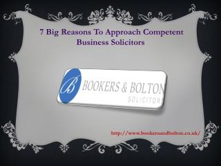 7 big reasons to approach competent business solicitors
