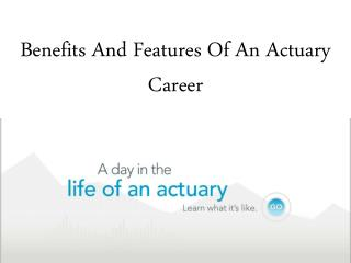 Benefits And Features Of An Actuary Career