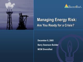 Managing Energy Risk:  Are You Ready for a Crisis
