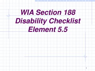 WIA Section 188 Disability Checklist Element 5.5